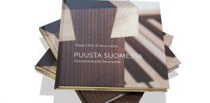 Puusta Suomesta - Puunjalostusta Suomessa
